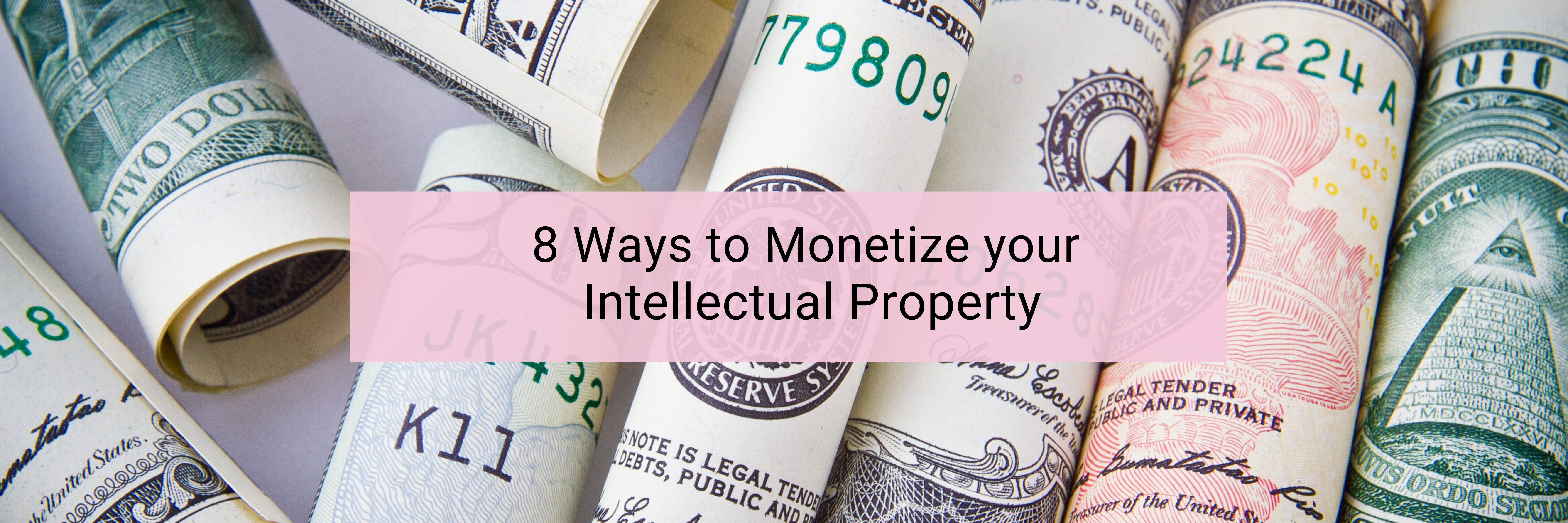 8 Ways to Monetize your Intellectual Property