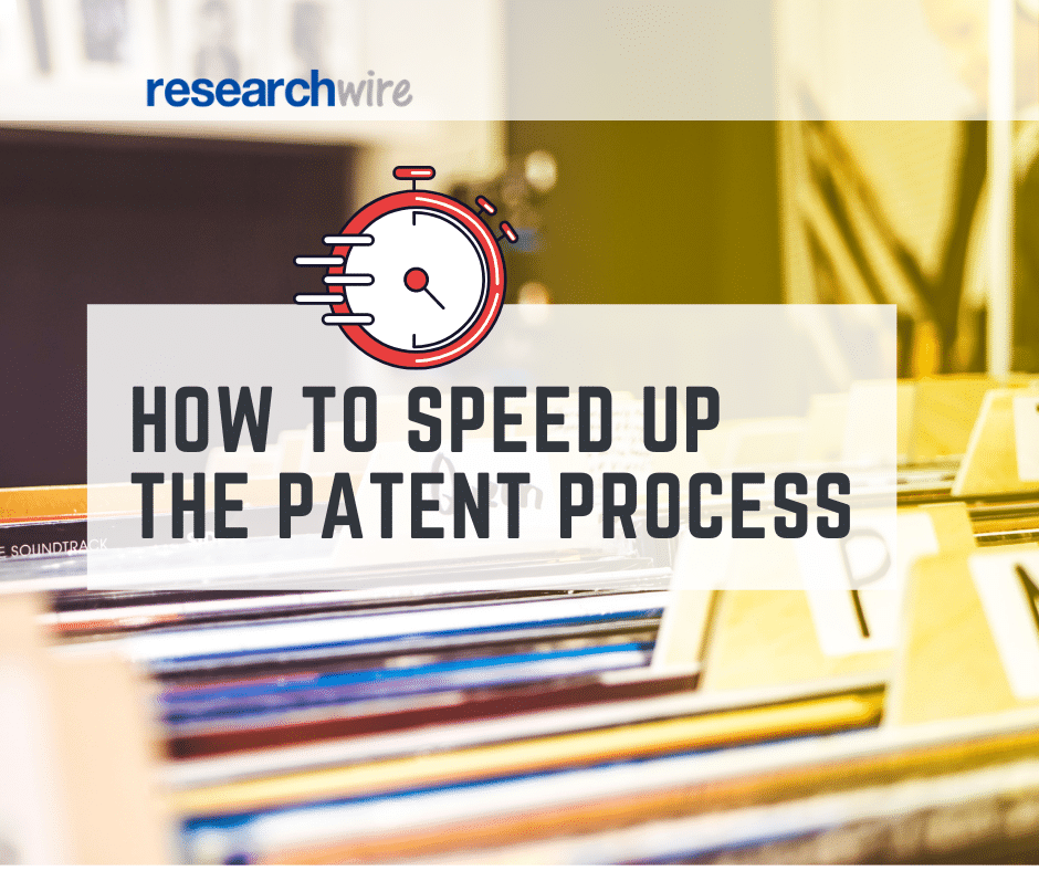 HOW TO SPEED UP THE PATENT PROCESS